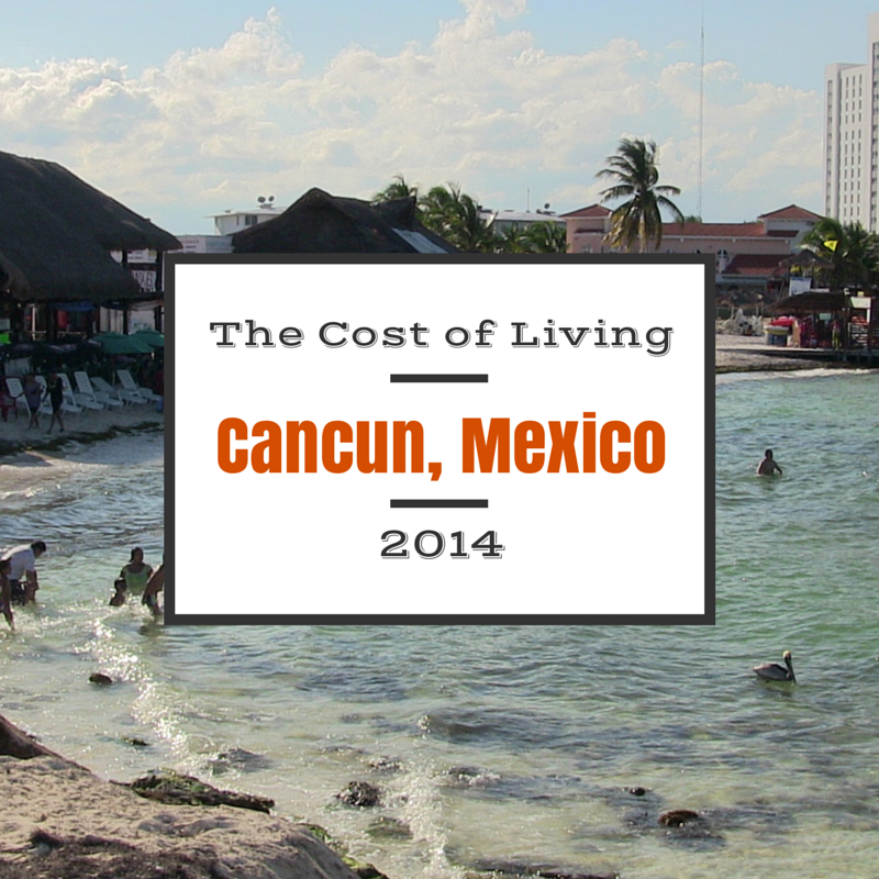 Cost of Living Cancun 2014