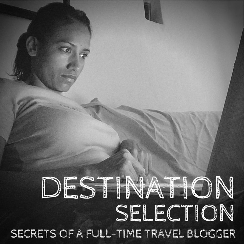 Destination Selection - Secrets of a Full-Time Travel Blogger