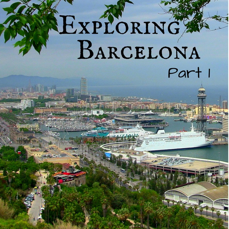 Exploring Barcelona Part 1