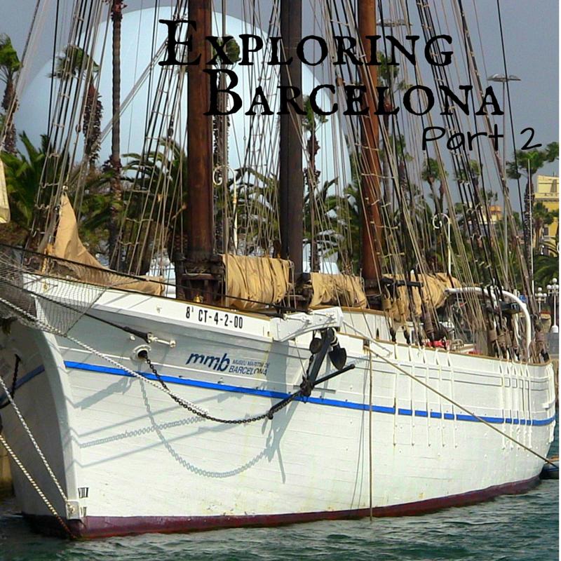 Exploring Barcelona Part 2