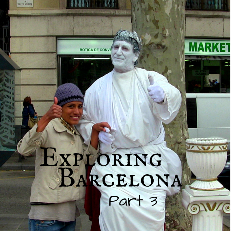 Exploring Barcelona Part 3