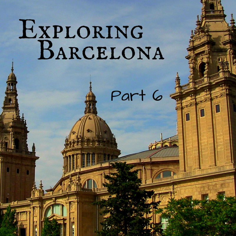 Exploring Barcelona Part 6