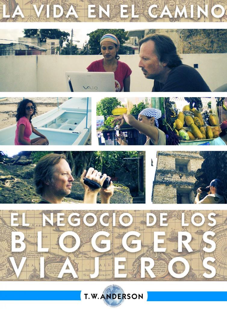 La Vida En El Camino - El Negocio de Bloggers Viajeros