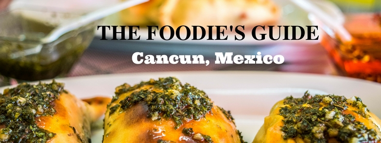 The Foodie's Guide to Cancun header