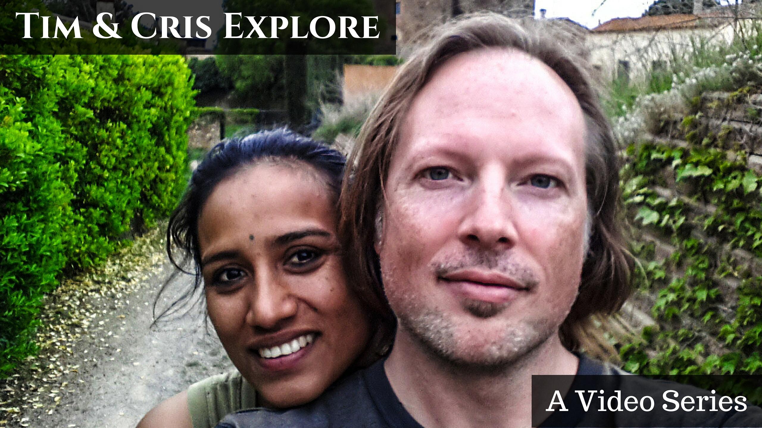 Tim & Cris Explore