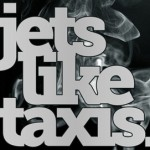 Jets Like Taxis