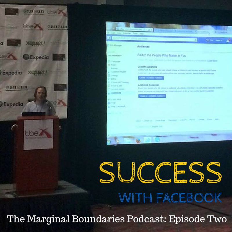 The Marginal Boundaries Podcast Episode Two - Success With Facebook