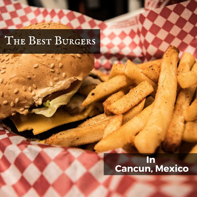 the best burgers in Cancun
